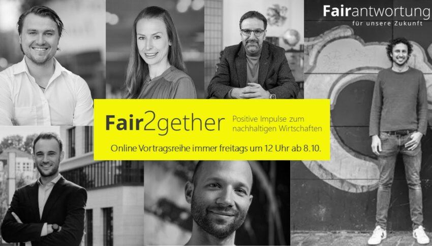 Fair2gether: Positive Impulse zum nachhaltigen Wirtschaften